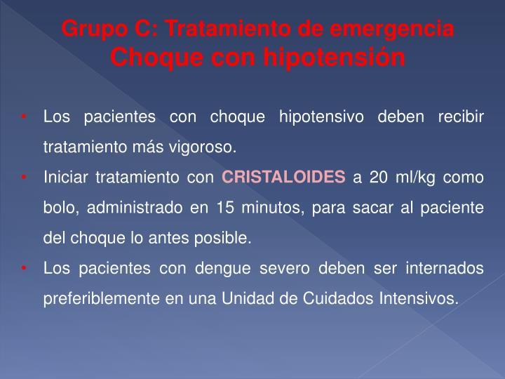 Grupo C: Tratamiento de emergencia
