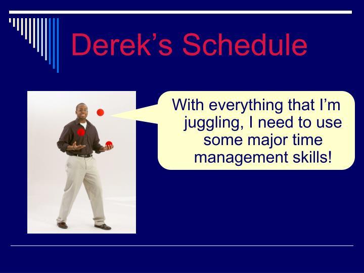 Derek's Schedule