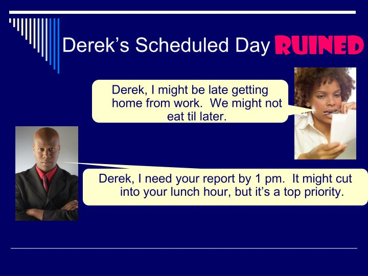 Derek's Scheduled Day