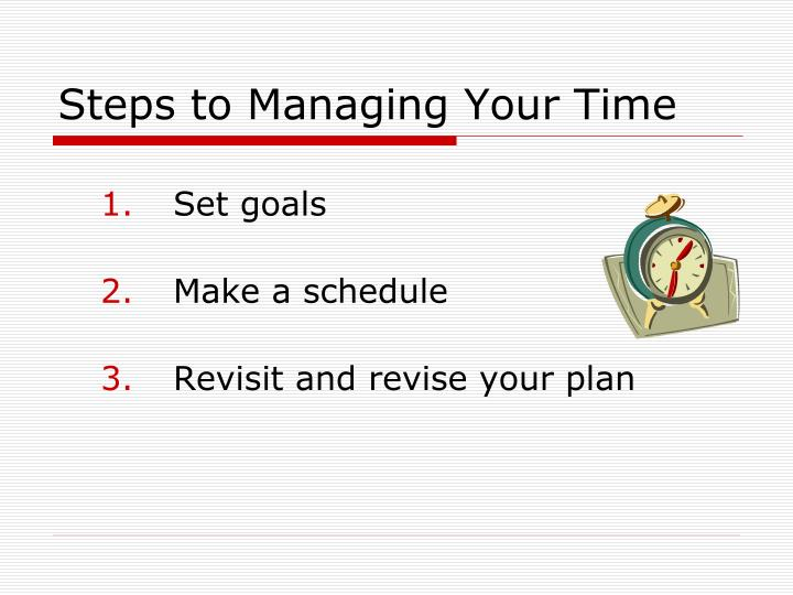Steps to Managing Your Time