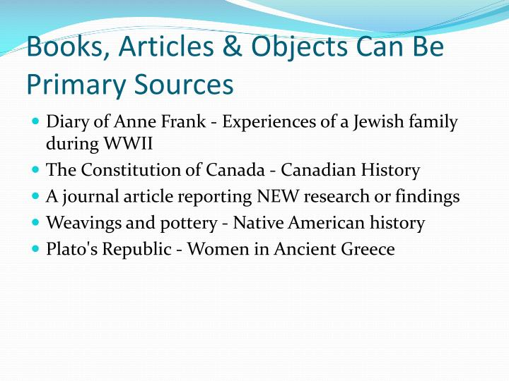 Books, Articles & Objects Can Be Primary Sources