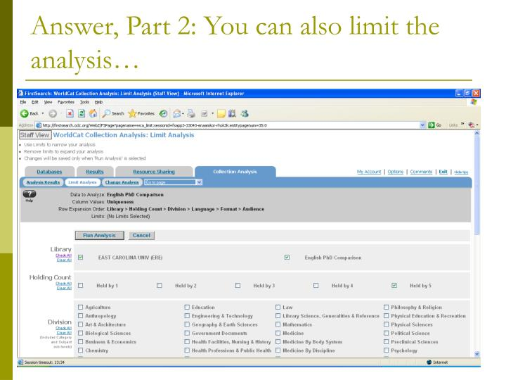 Answer, Part 2: You can also limit the analysis…