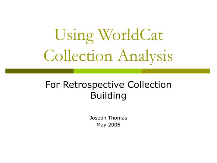 Using worldcat collection analysis