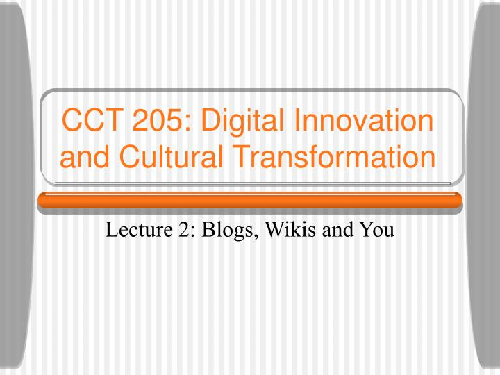 CCT 205: Digital Innovation and Cultural Transformation