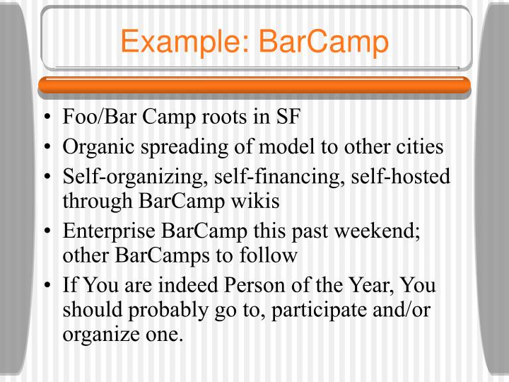 Example: BarCamp