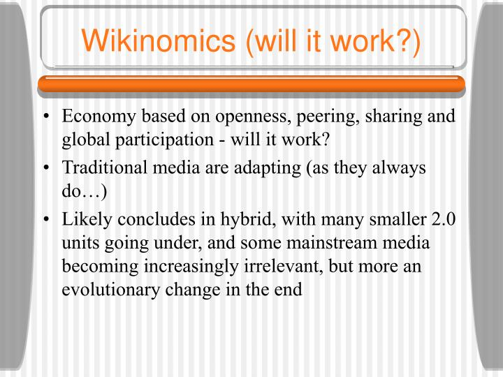 Wikinomics (will it work?)