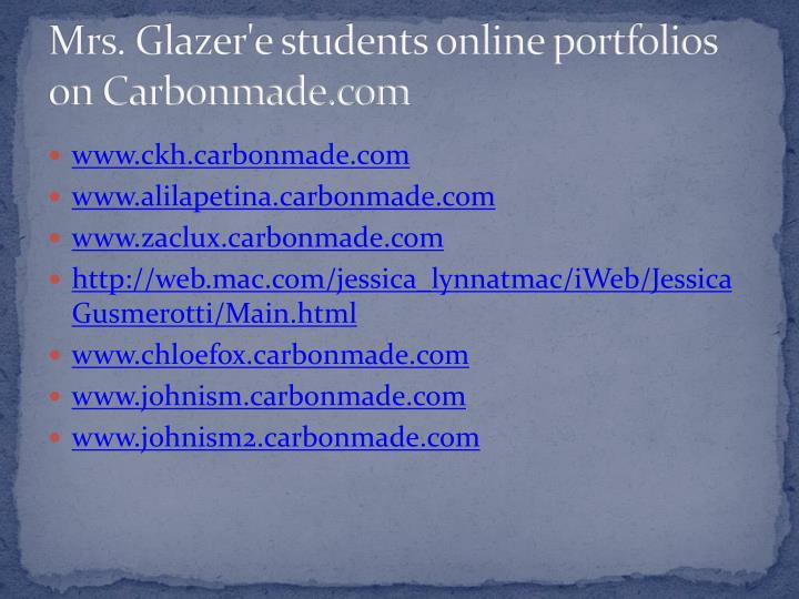 Mrs. Glazer'e students online portfolios on Carbonmade.com