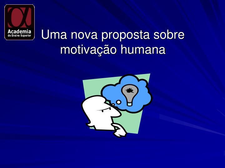 Uma nova proposta sobre motivação humana