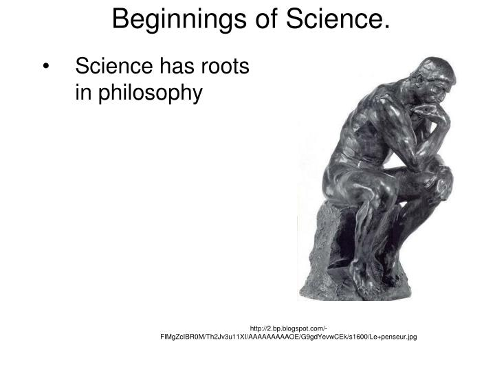 Beginnings of Science.