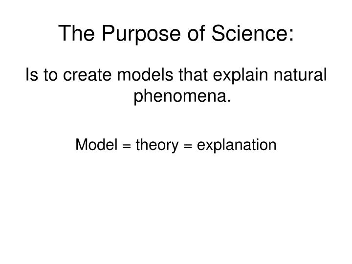 The purpose of science