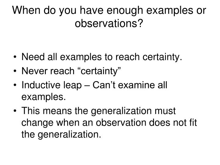 When do you have enough examples or observations?