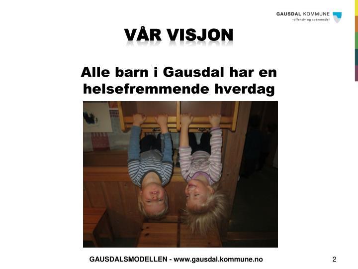 Vår visjon