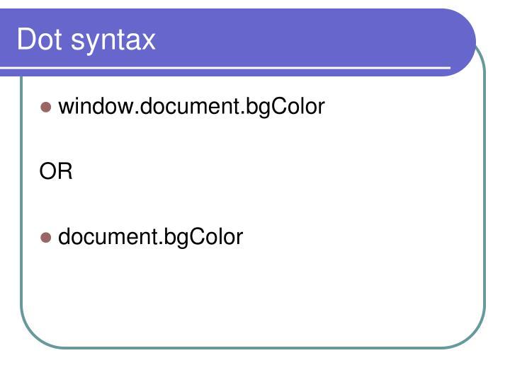 Dot syntax
