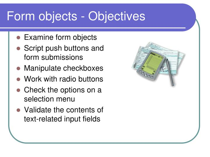 Form objects - Objectives