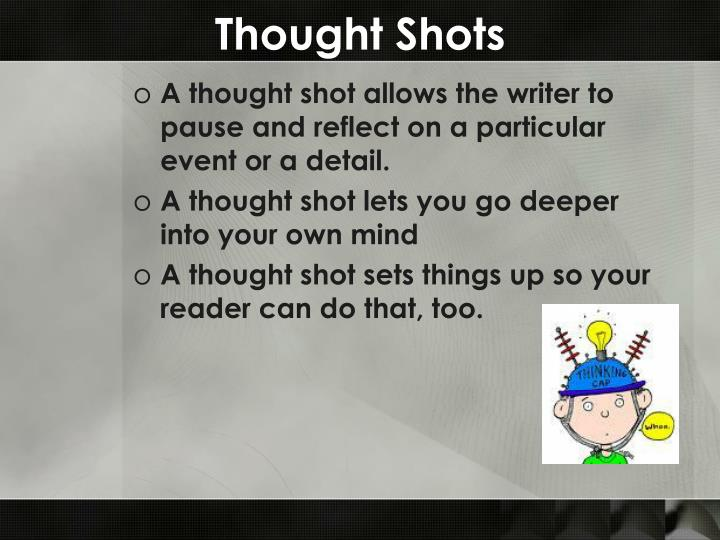 Thought Shots