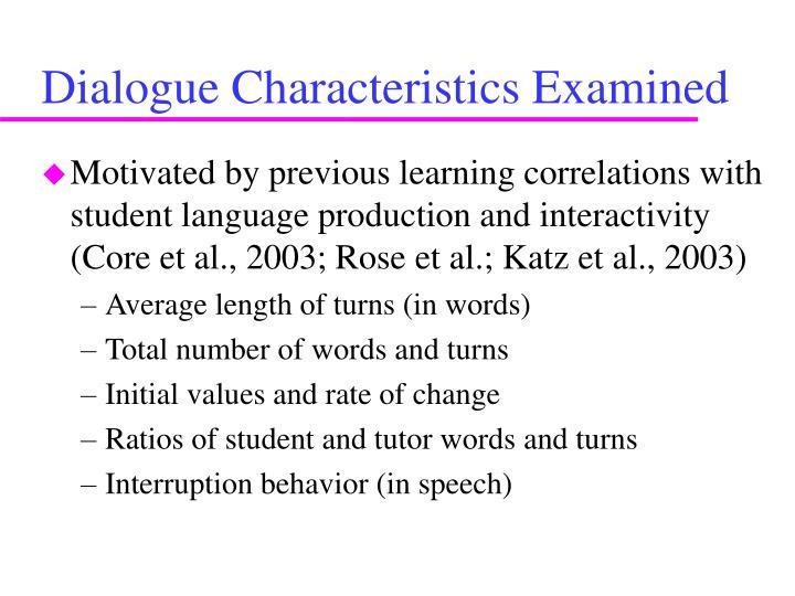 Dialogue Characteristics Examined