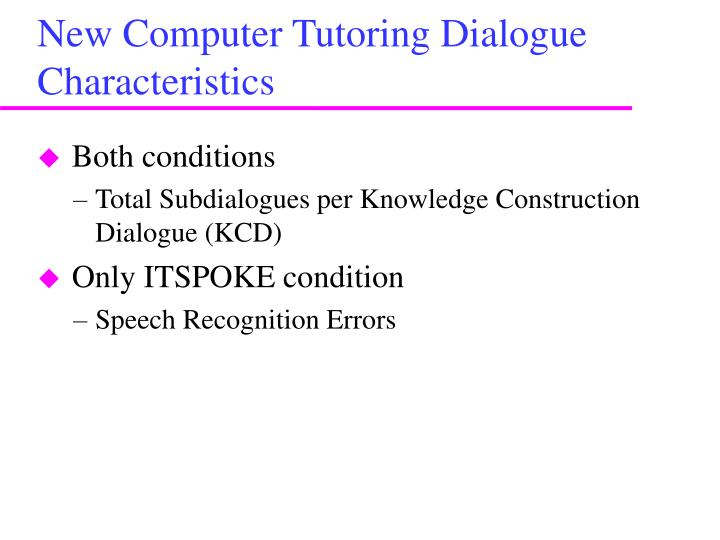 New Computer Tutoring Dialogue Characteristics