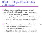 results dialogue characteristics and learning