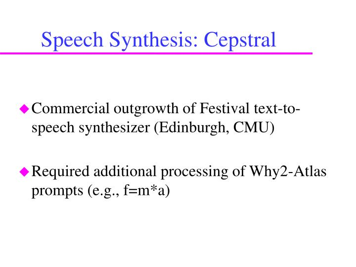 Speech Synthesis: Cepstral