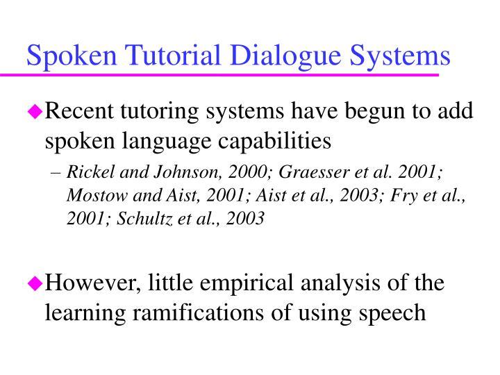 Spoken Tutorial Dialogue Systems