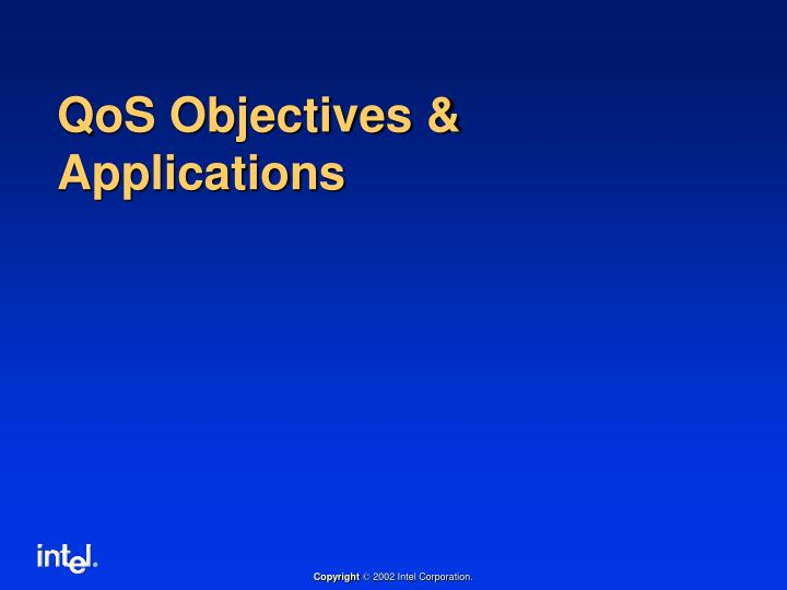 QoS Objectives & Applications