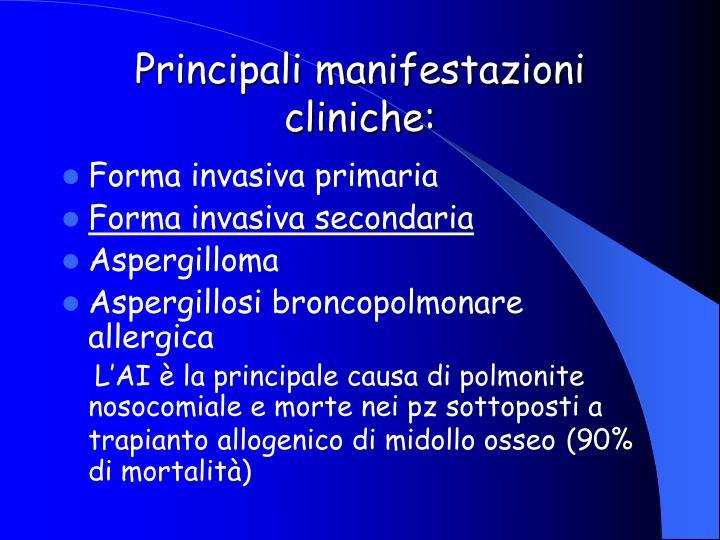 Principali manifestazioni cliniche: