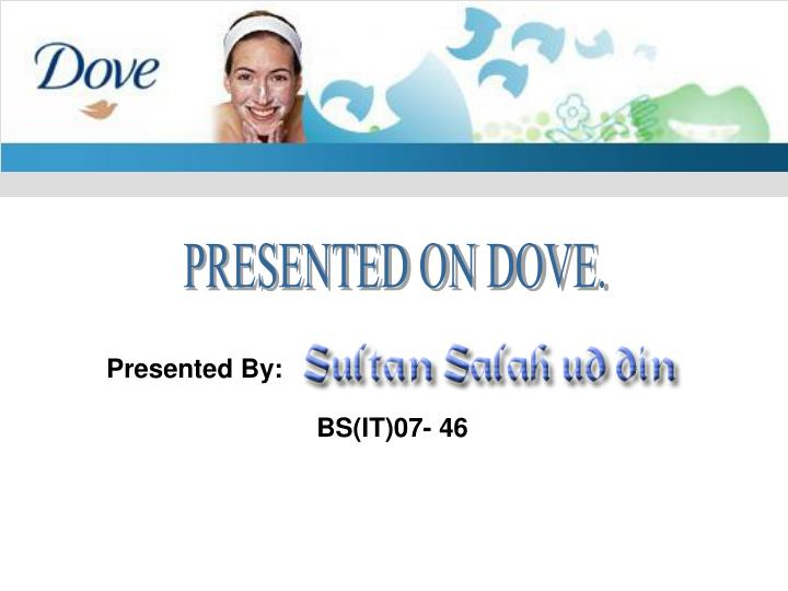 PRESENTED ON DOVE.