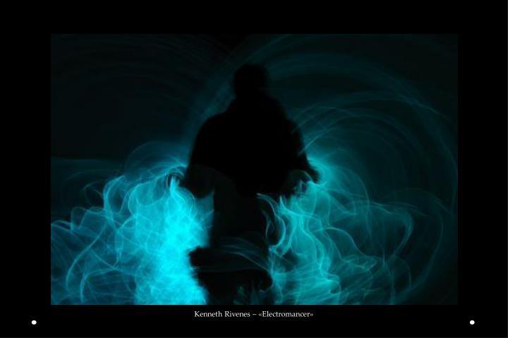 Kenneth Rivenes – «Electromancer»