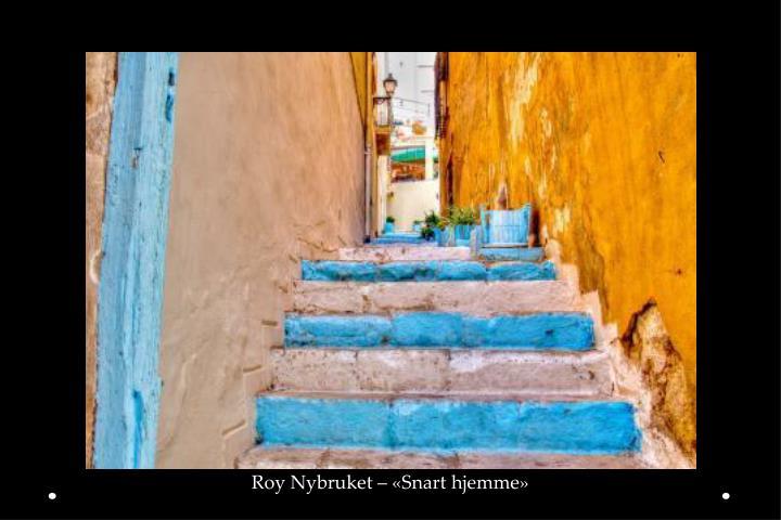 Roy Nybruket – «Snart hjemme»