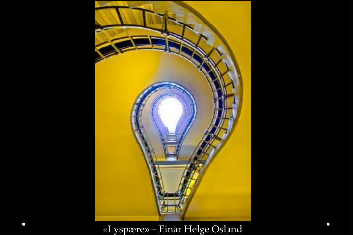 «Lyspære» – Einar Helge Osland