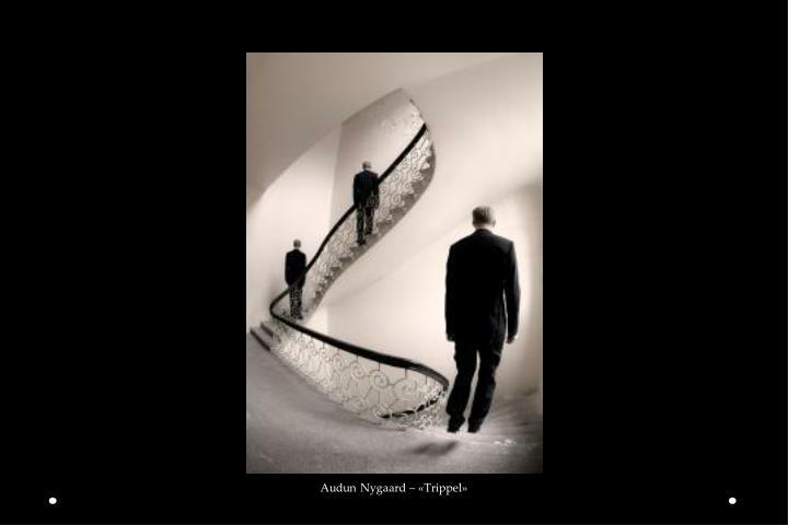 Audun Nygaard – «Trippel»