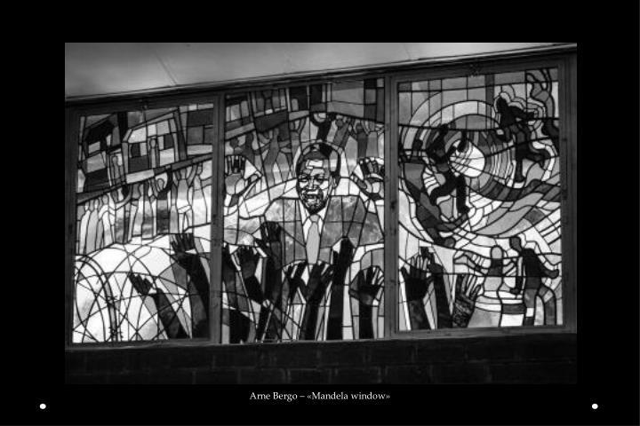 Arne Bergo – «Mandela window»