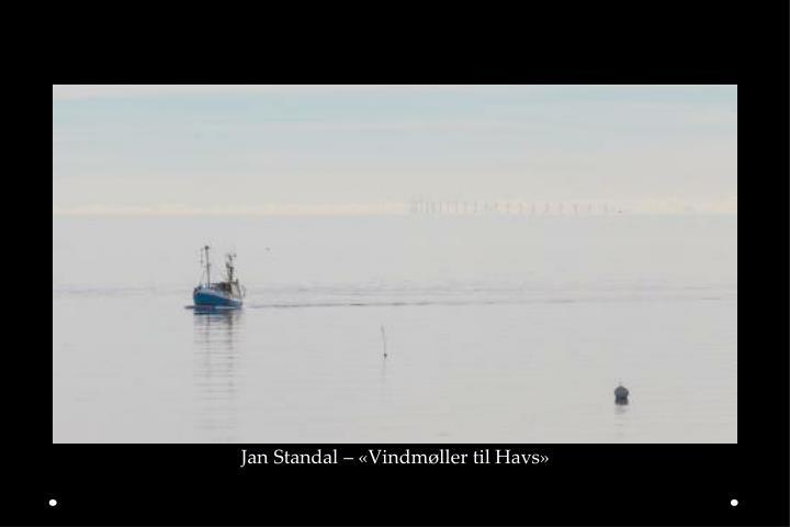 Jan Standal – «Vindmøller til Havs»