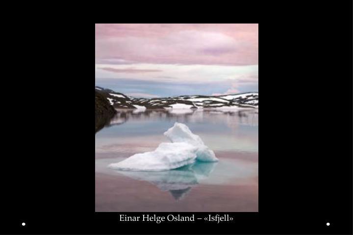 Einar Helge Osland – «Isfjell»