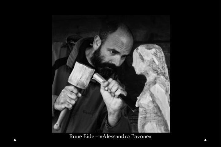 Rune Eide – «Alessandro Pavone»