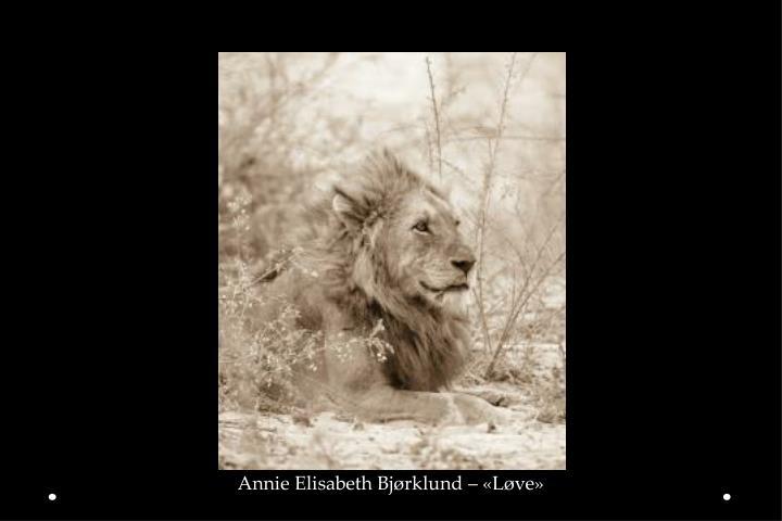 Annie Elisabeth Bjørklund – «Løve»