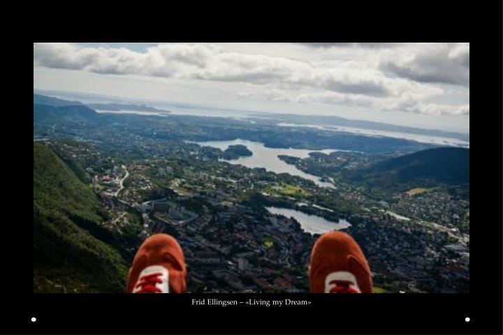 Frid Ellingsen – «Living my Dream»