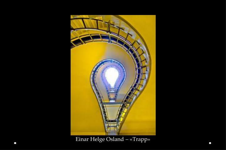 Einar Helge Osland – «Trapp»