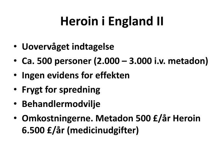 Heroin i England II
