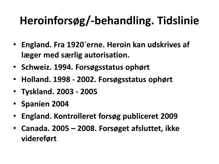 Heroinforsøg/-behandling. Tidslinie