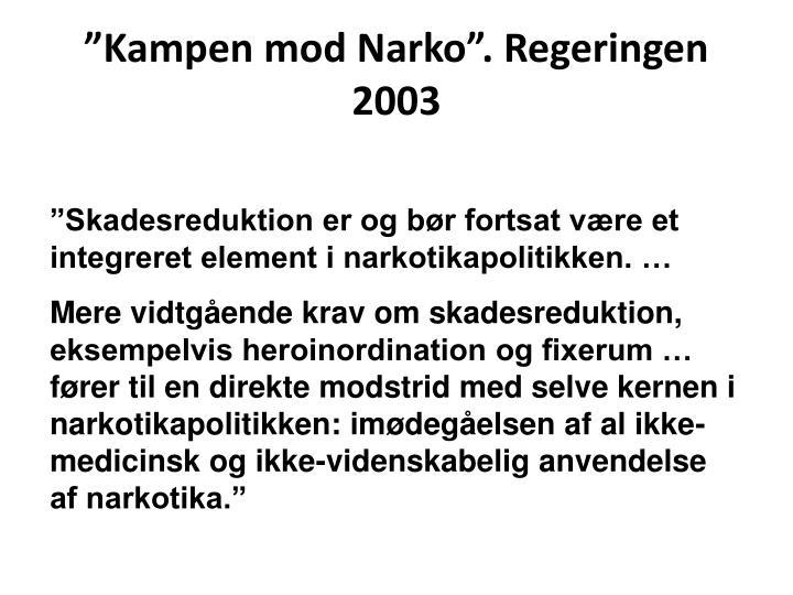 """Kampen mod Narko"". Regeringen 2003"