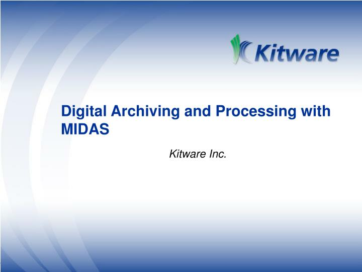 Digital Archiving and Processing with MIDAS