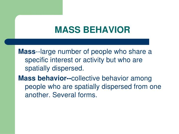 MASS BEHAVIOR