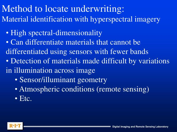 Method to locate underwriting: