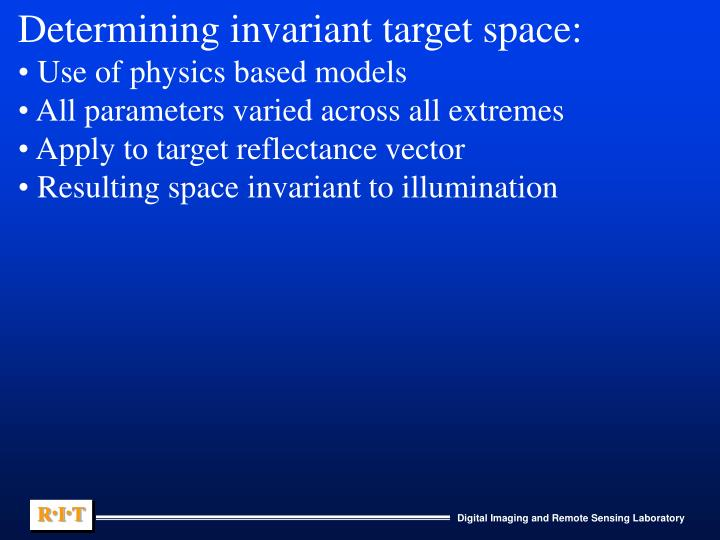 Determining invariant target space: