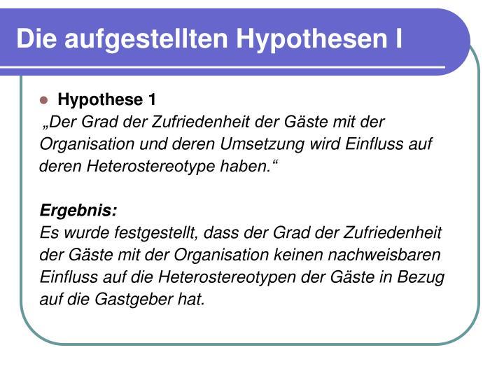 Die aufgestellten Hypothesen I