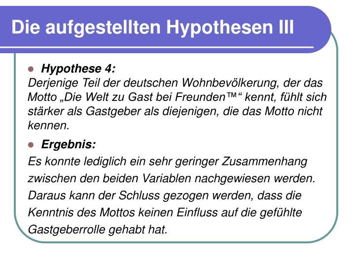 Die aufgestellten Hypothesen III