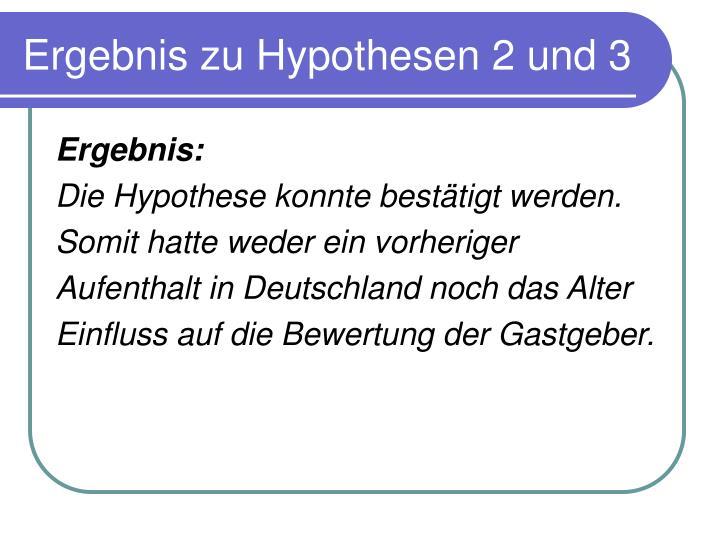 Ergebnis zu Hypothesen 2 und 3