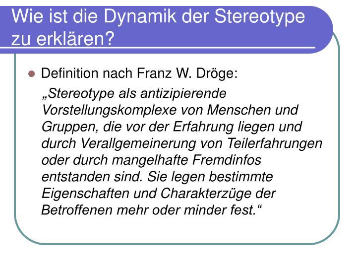 Wie ist die Dynamik der Stereotype zu erklären?