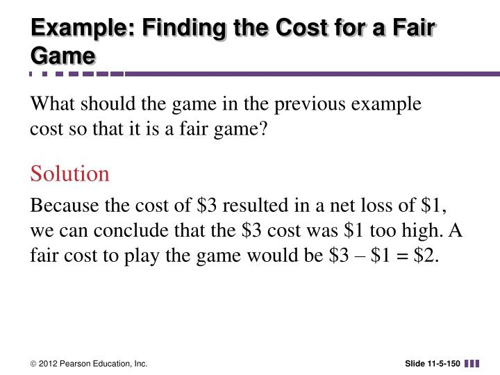 Example: Finding the Cost for a Fair Game